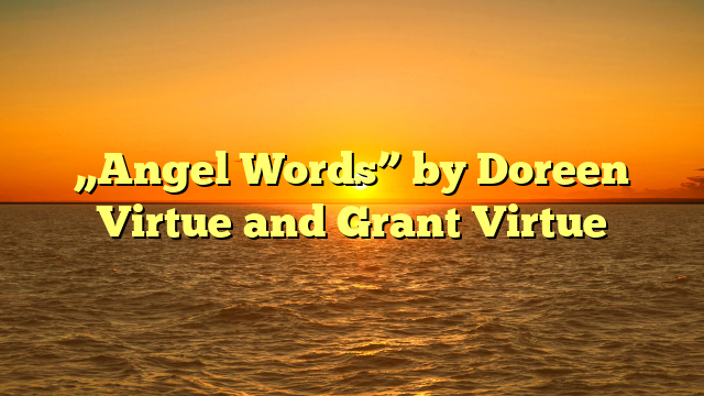 """""""Angel Words"""" by Doreen Virtue and Grant Virtue"""